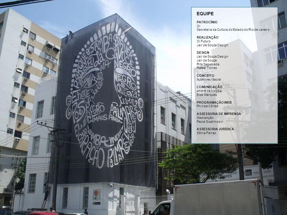 EQUIPE PATROCÍNIO Oi Secretaria da Cultura do Estado do Rio de Janeiro