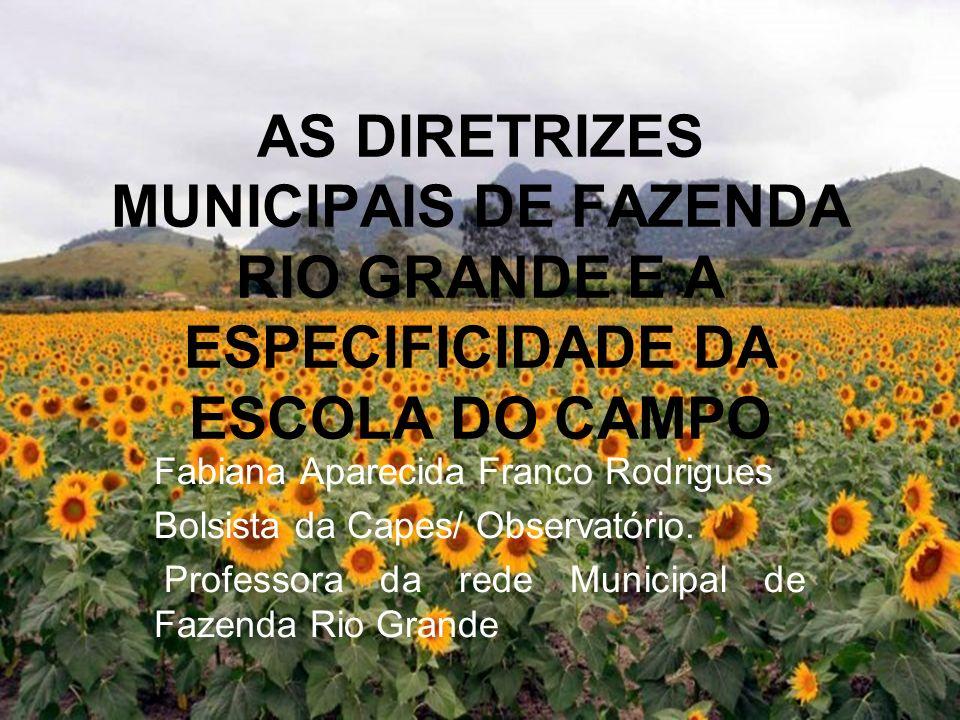 AS DIRETRIZES MUNICIPAIS DE FAZENDA RIO GRANDE e a especificidade da escola do campo