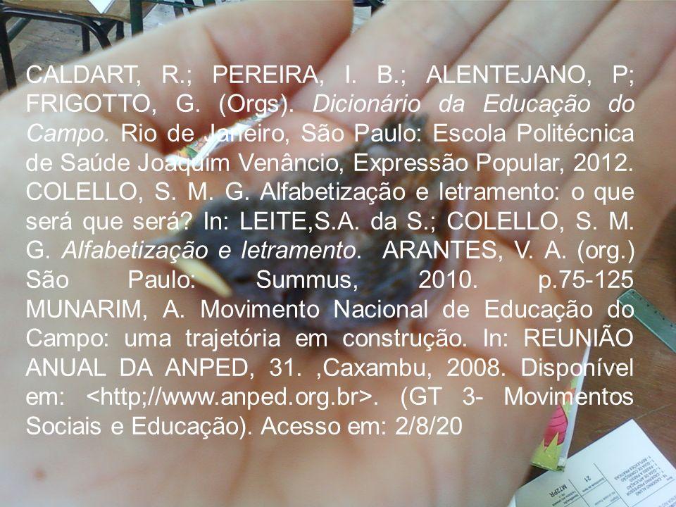 CALDART, R. ; PEREIRA, I. B. ; ALENTEJANO, P; FRIGOTTO, G. (Orgs)