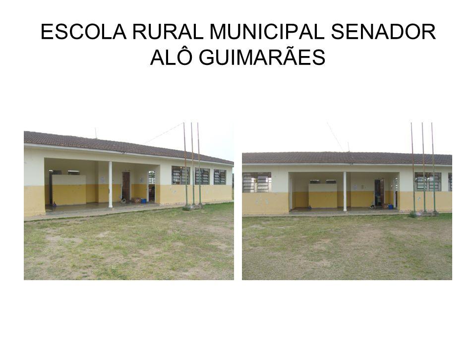 ESCOLA RURAL MUNICIPAL SENADOR ALÔ GUIMARÃES