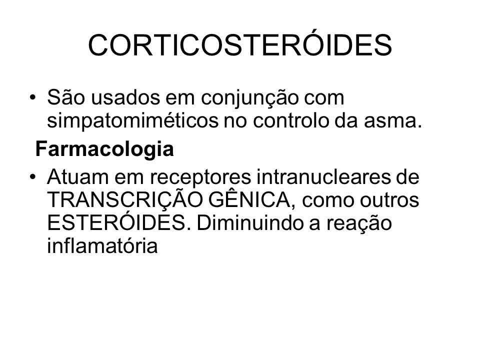 CORTICOSTERÓIDES São usados em conjunção com simpatomiméticos no controlo da asma. Farmacologia.