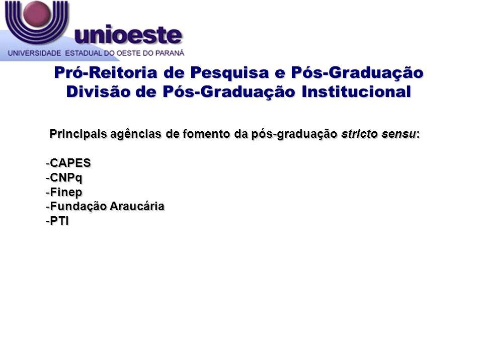 Principais agências de fomento da pós-graduação stricto sensu: