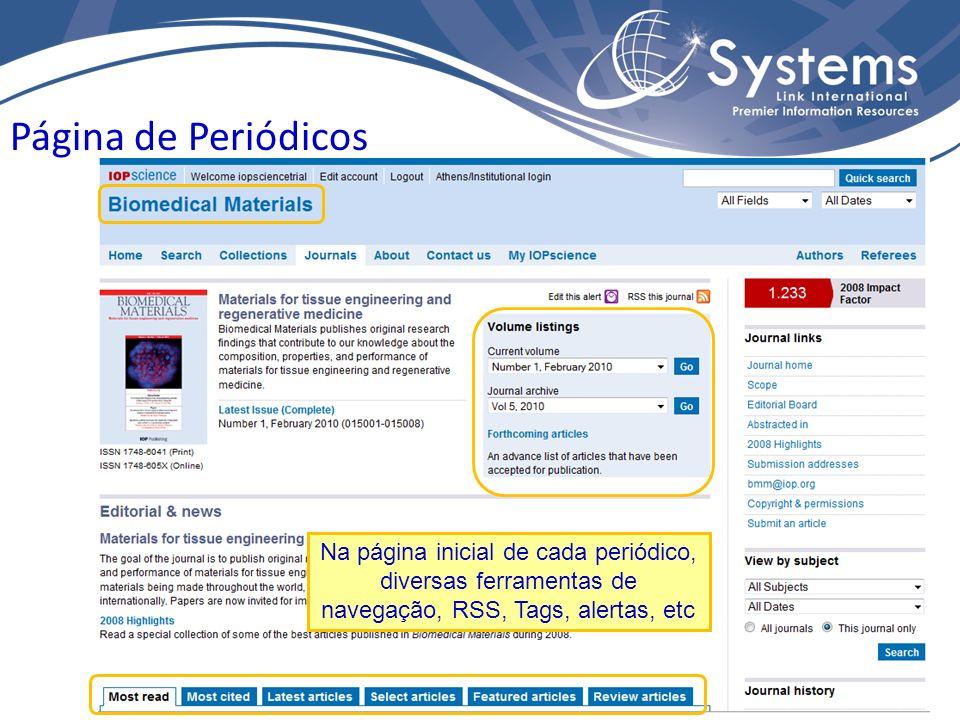 Página de Periódicos Na página inicial de cada periódico, diversas ferramentas de navegação, RSS, Tags, alertas, etc.