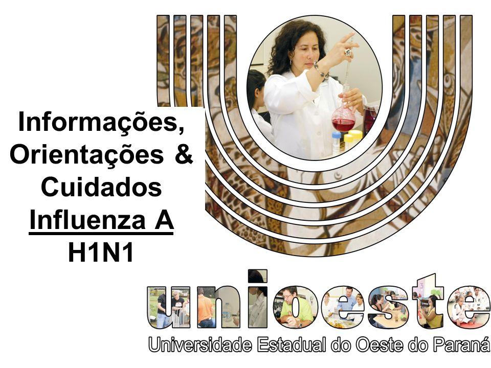 Informações, Orientações & Cuidados Influenza A H1N1