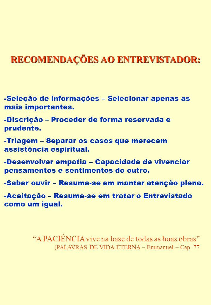 RECOMENDAÇÕES AO ENTREVISTADOR: