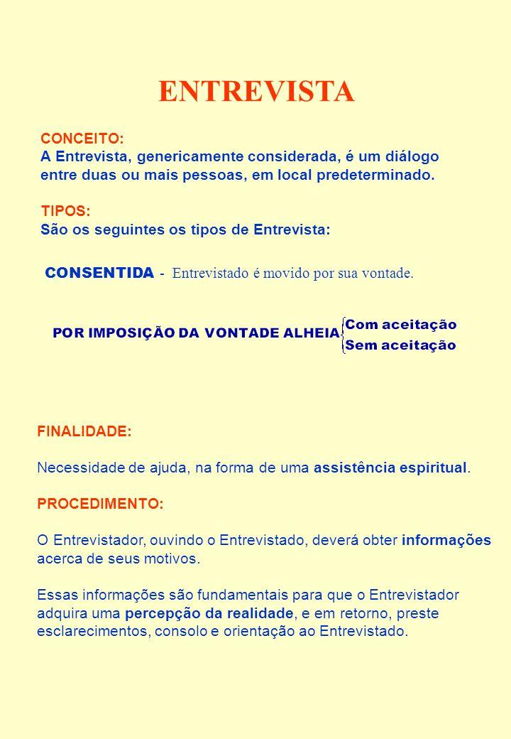 ENTREVISTA CONCEITO: A Entrevista, genericamente considerada, é um diálogo. entre duas ou mais pessoas, em local predeterminado.