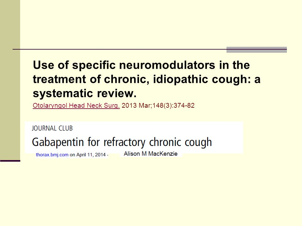 Use of specific neuromodulators in the treatment of chronic, idiopathic cough: a systematic review.