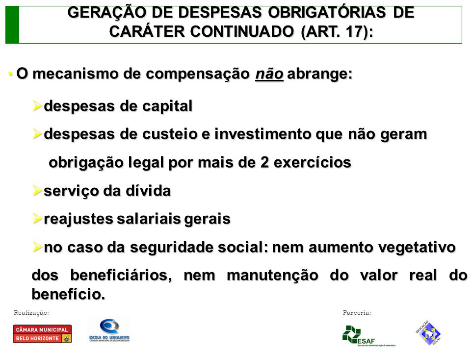 GERAÇÃO DE DESPESAS OBRIGATÓRIAS DE CARÁTER CONTINUADO (ART. 17):