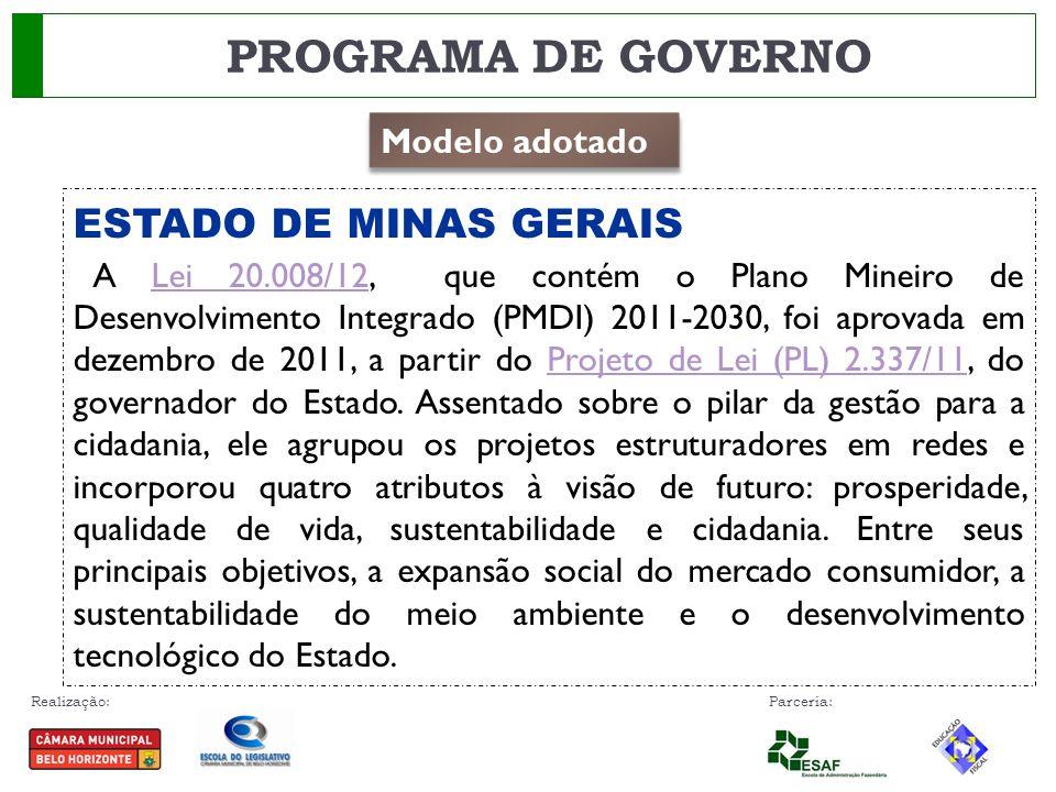 PROGRAMA DE GOVERNO ESTADO DE MINAS GERAIS Modelo adotado