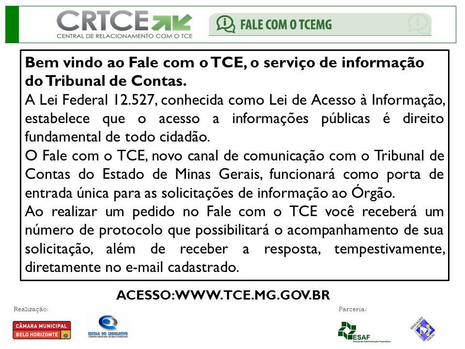 Bem vindo ao Fale com o TCE, o serviço de informação do Tribunal de Contas.