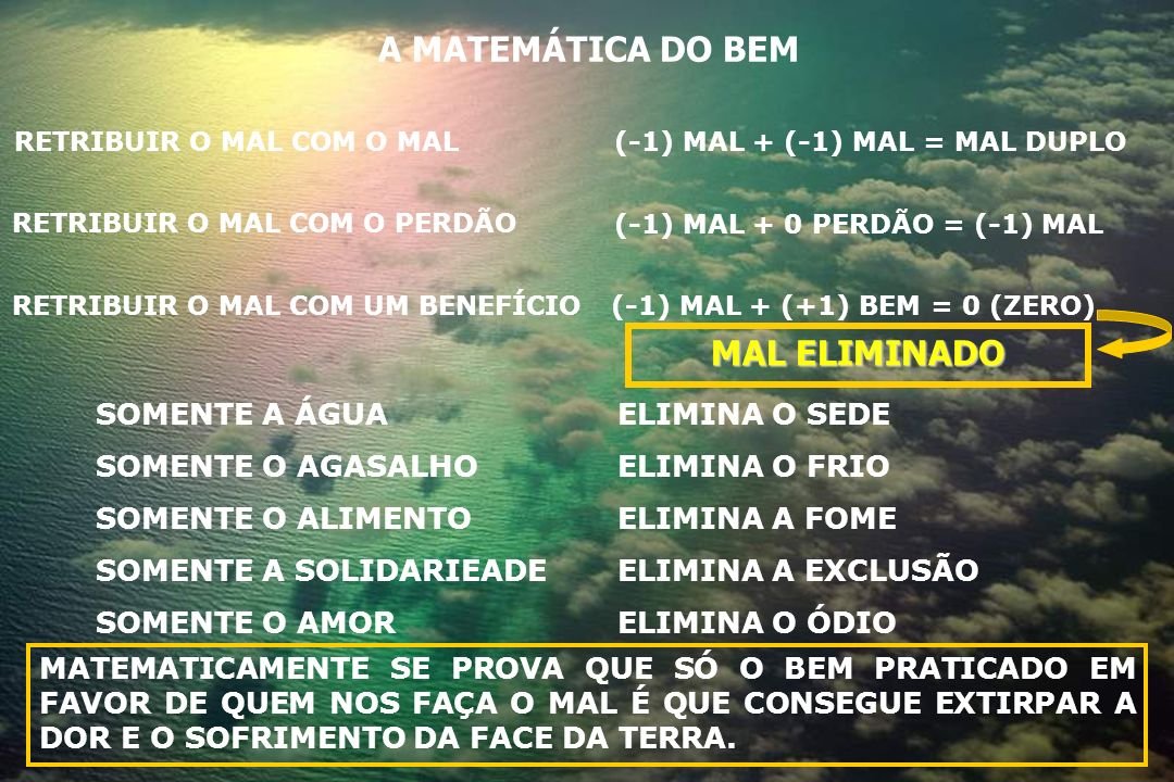 A MATEMÁTICA DO BEM MAL ELIMINADO
