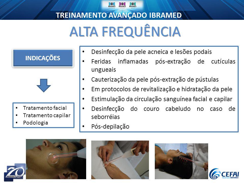 ALTA FREQUÊNCIA Desinfecção da pele acneica e lesões podais INDICAÇÕES