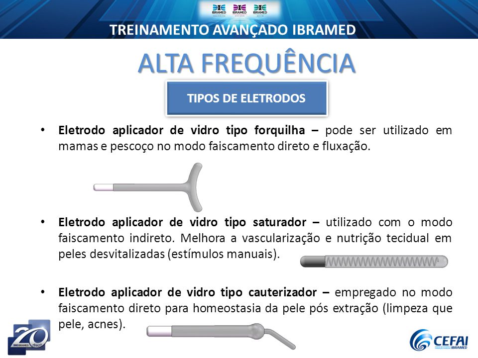 ALTA FREQUÊNCIA TIPOS DE ELETRODOS