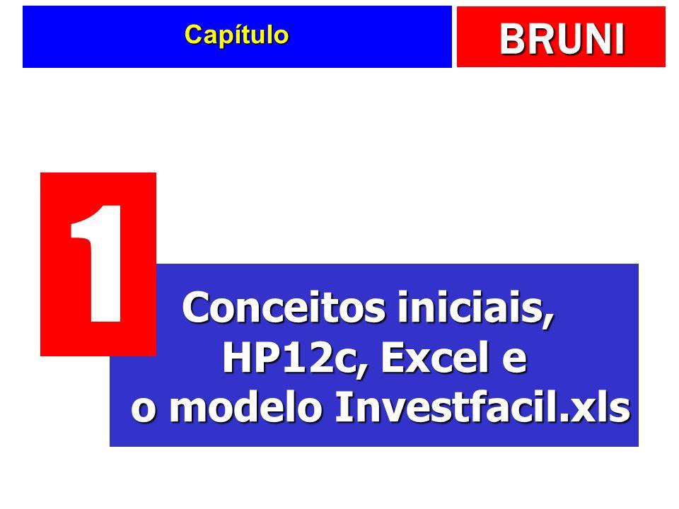 Conceitos iniciais, HP12c, Excel e o modelo Investfacil.xls