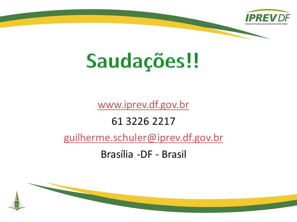 Saudações!! www.iprev.df.gov.br 61 3226 2217