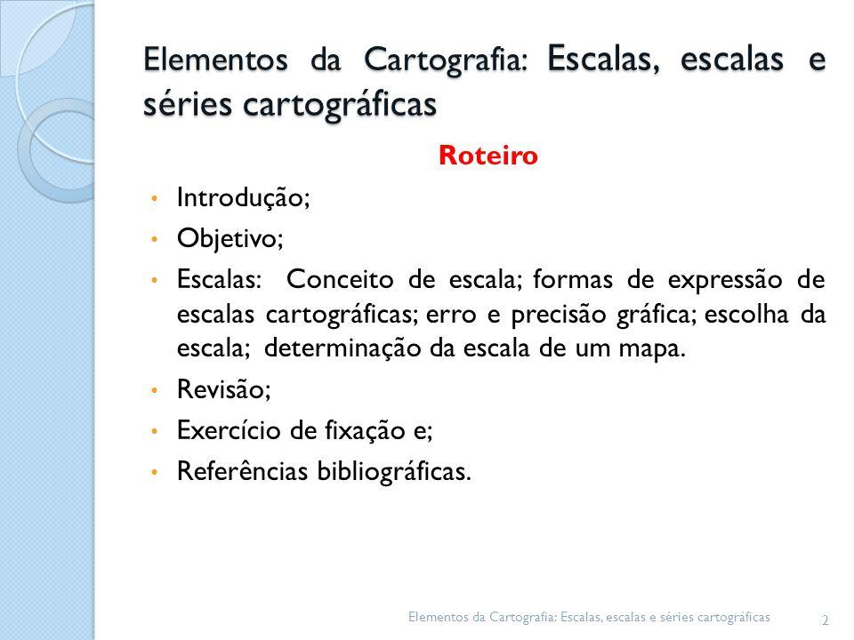 Elementos da Cartografia: Escalas, escalas e séries cartográficas