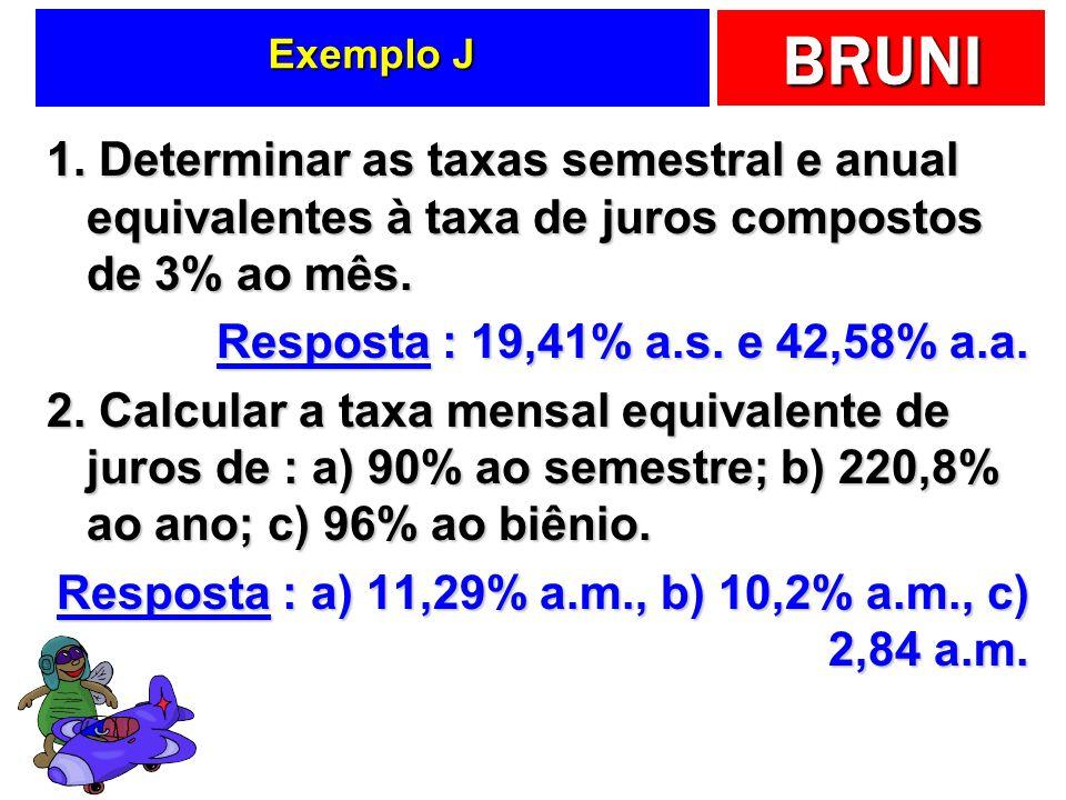 Resposta : a) 11,29% a.m., b) 10,2% a.m., c) 2,84 a.m.