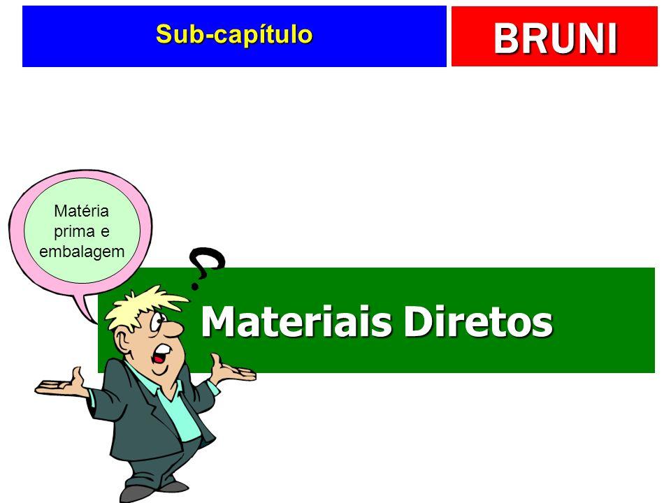 Sub-capítulo Matéria prima e embalagem Materiais Diretos