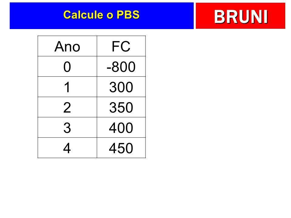 Calcule o PBS Ano FC -800 1 300 2 350 3 400 4 450