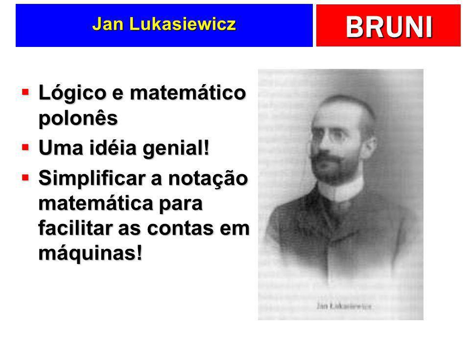 Lógico e matemático polonês Uma idéia genial!