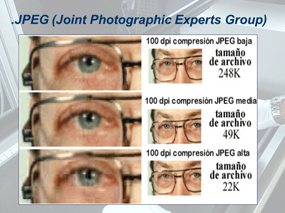 .JPEG (Joint Photographic Experts Group)