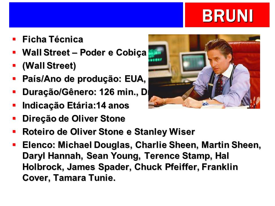 Ficha TécnicaWall Street – Poder e Cobiça. (Wall Street) País/Ano de produção: EUA, 1987. Duração/Gênero: 126 min., Drama.