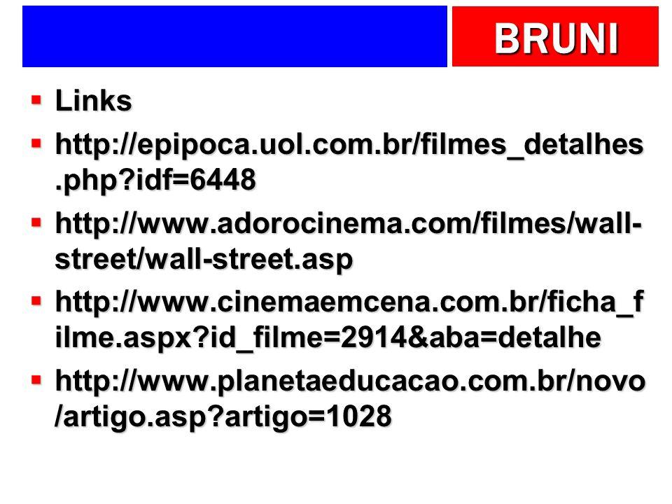 Links http://epipoca.uol.com.br/filmes_detalhes.php idf=6448. http://www.adorocinema.com/filmes/wall-street/wall-street.asp.
