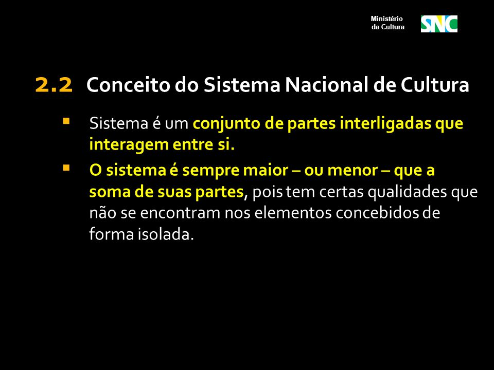 2.2 Conceito do Sistema Nacional de Cultura