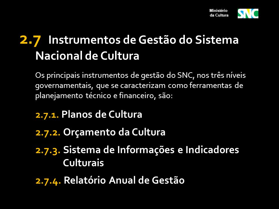2.7 Instrumentos de Gestão do Sistema Nacional de Cultura