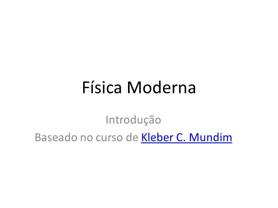 Introdução Baseado no curso de Kleber C. Mundim