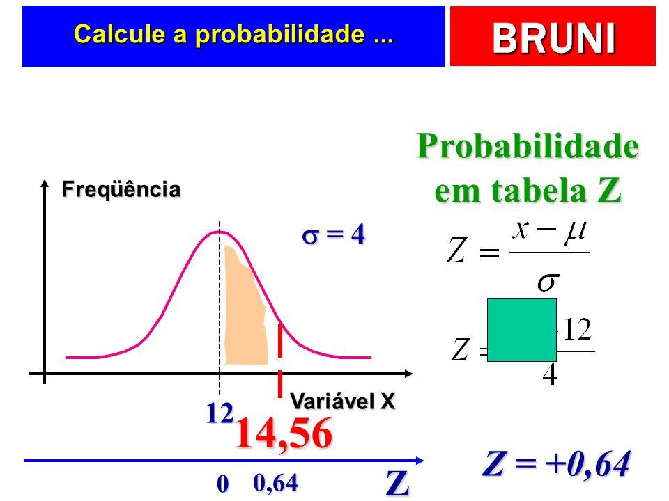 Calcule a probabilidade ...