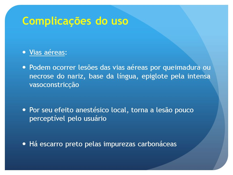 Complicações do uso Vias aéreas: