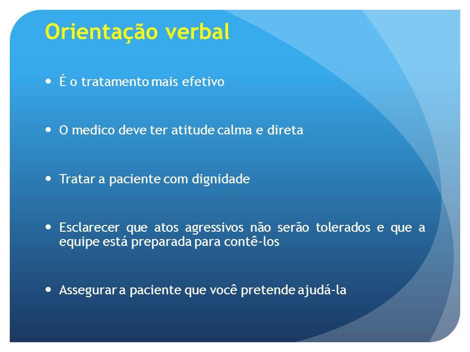 Orientação verbal É o tratamento mais efetivo