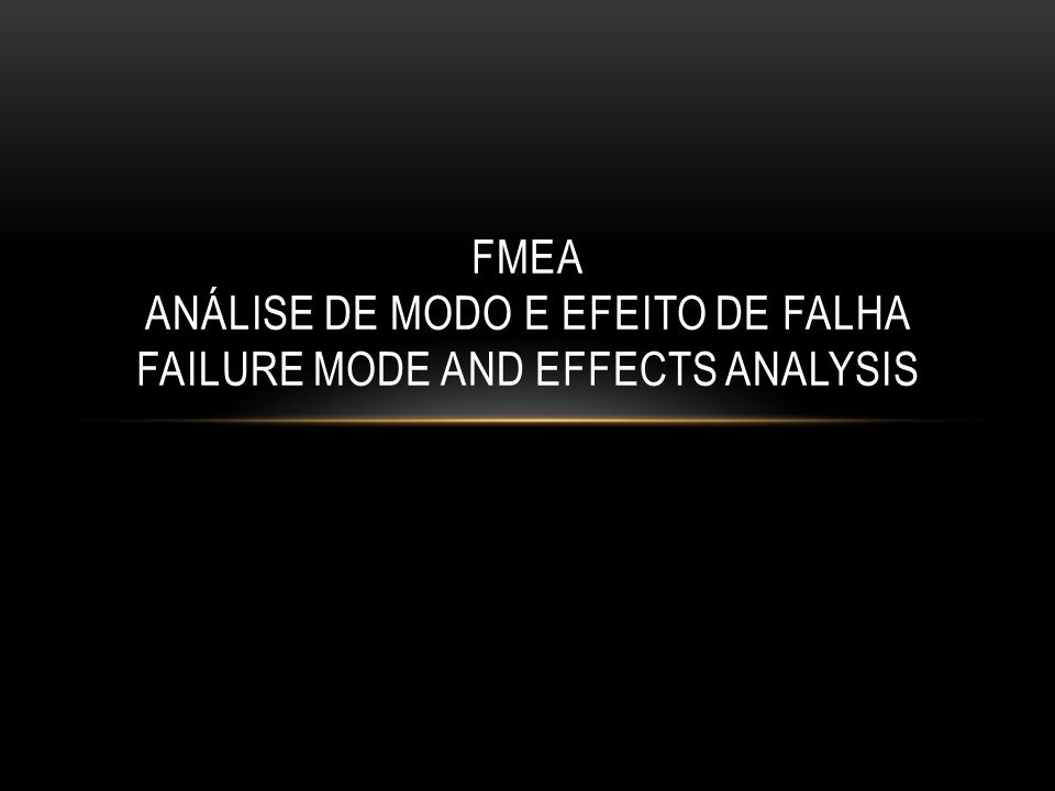 FMEA análise de modo e efeito de falha Failure Mode and Effects Analysis