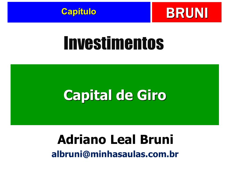 Investimentos Capital de Giro Adriano Leal Bruni Capítulo