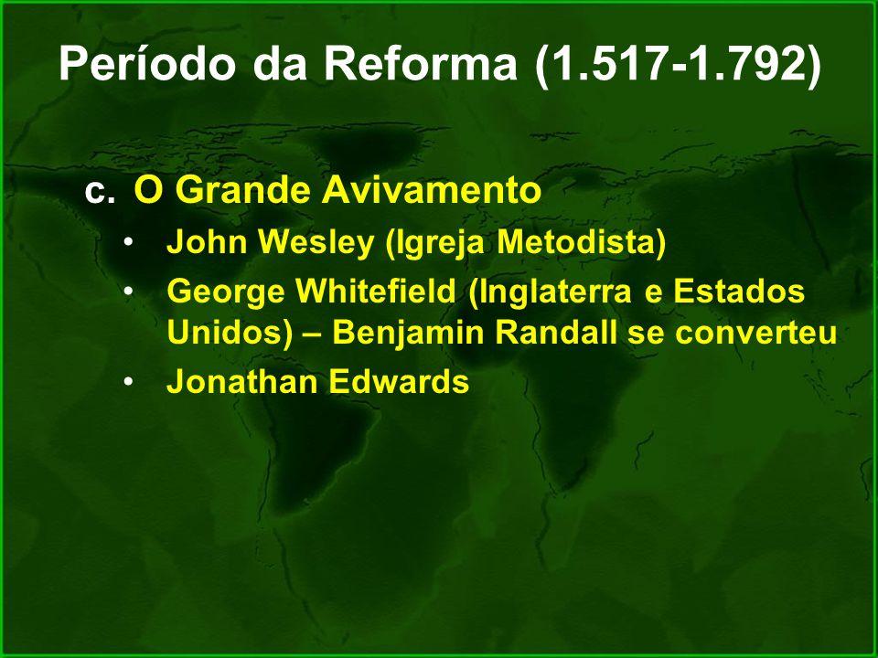 Período da Reforma (1.517-1.792) O Grande Avivamento