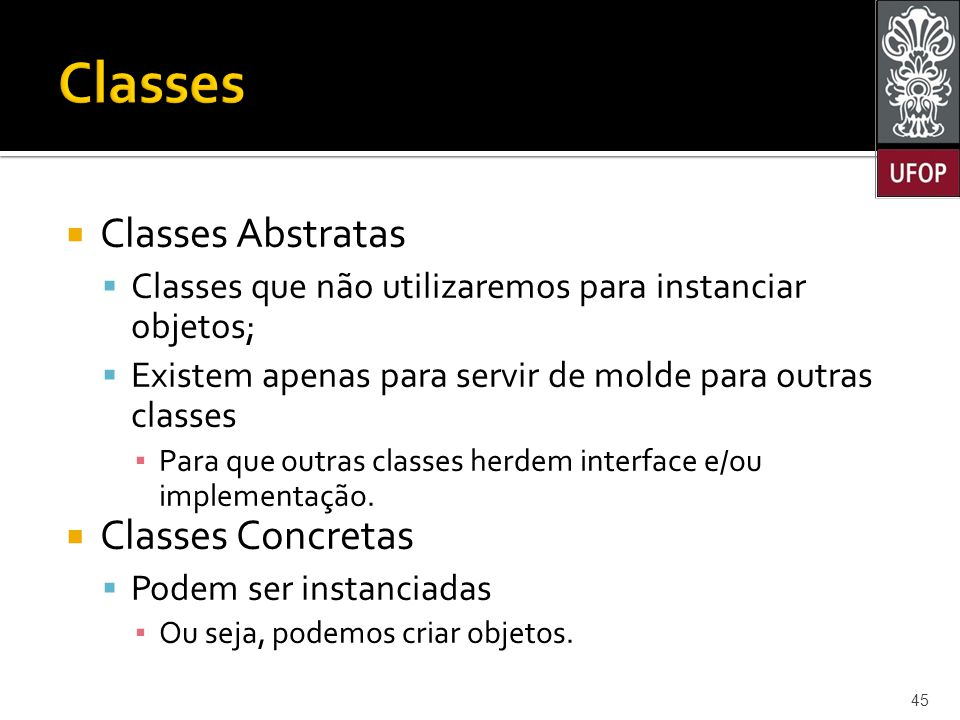 Classes Classes Abstratas Classes Concretas