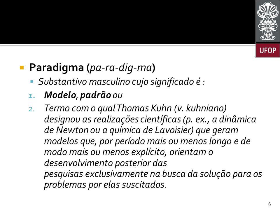 Paradigma (pa-ra-dig-ma)