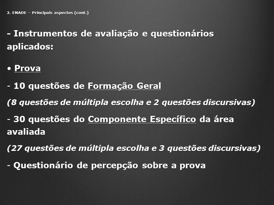 - Instrumentos de avaliação e questionários aplicados: