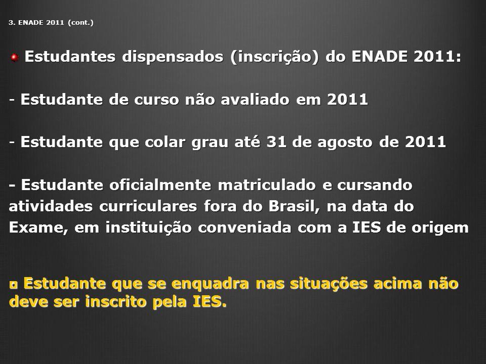 Estudantes dispensados (inscrição) do ENADE 2011: