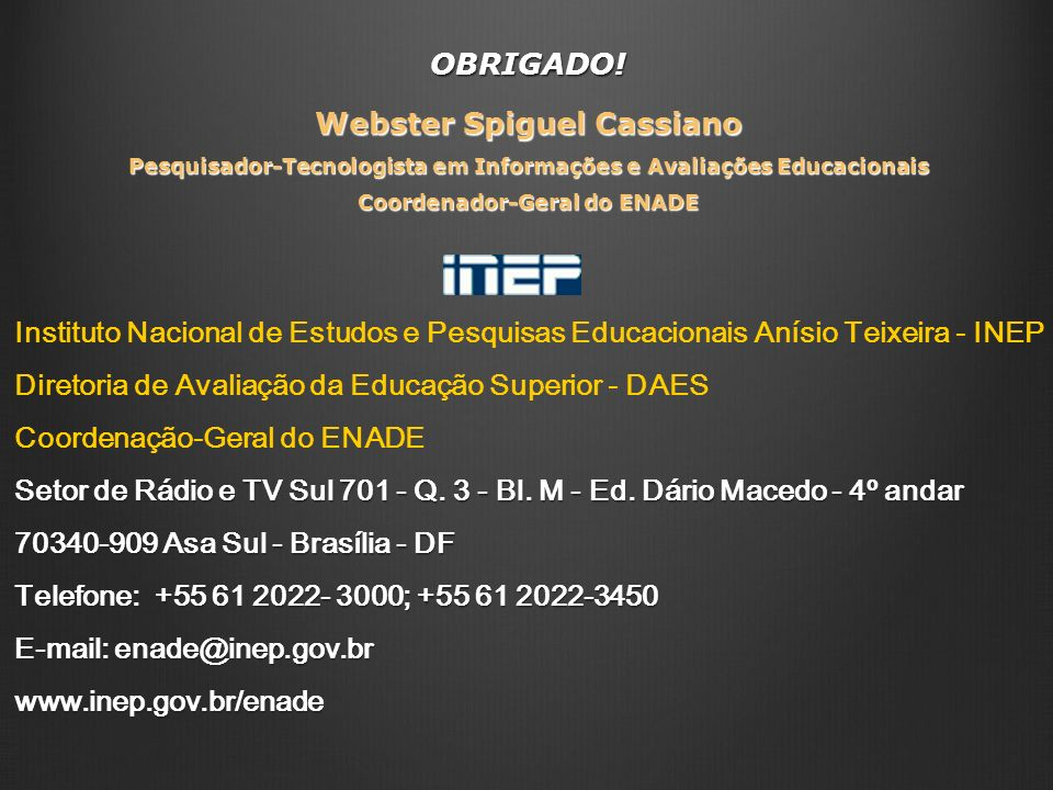 OBRIGADO! Webster Spiguel Cassiano