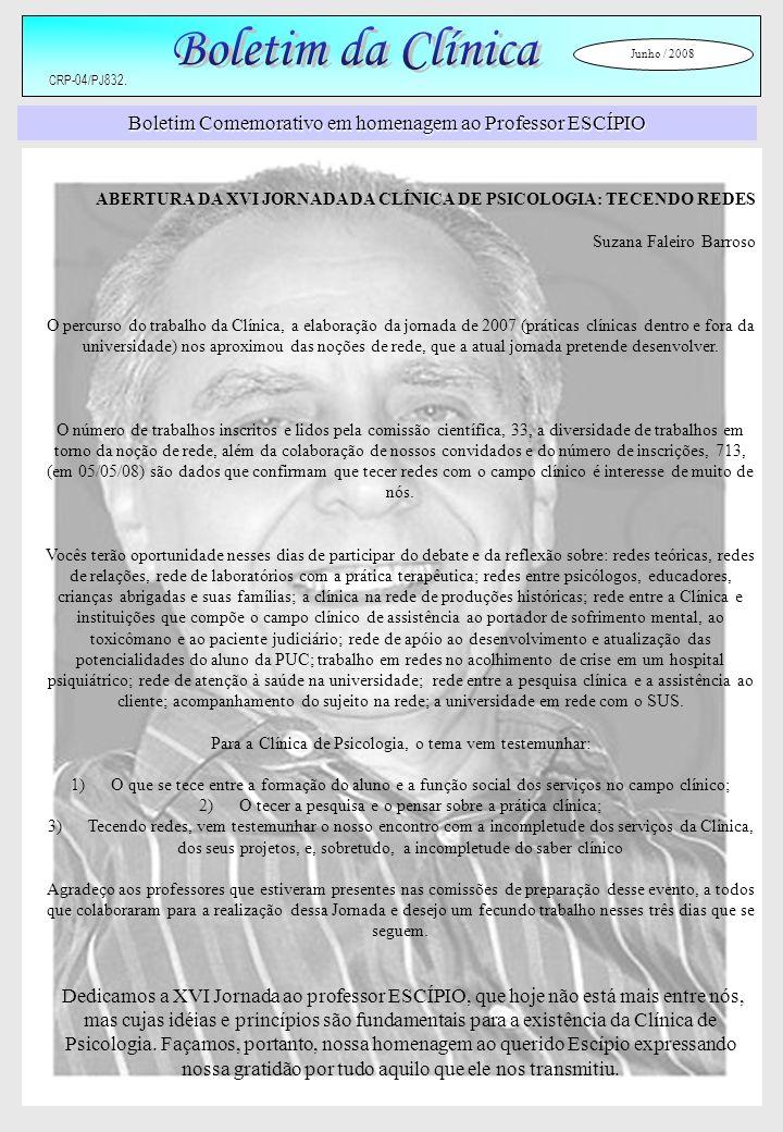 Boletim da Clínica Junho / 2008. CRP-04/PJ832. Boletim Comemorativo em homenagem ao Professor ESCÍPIO.