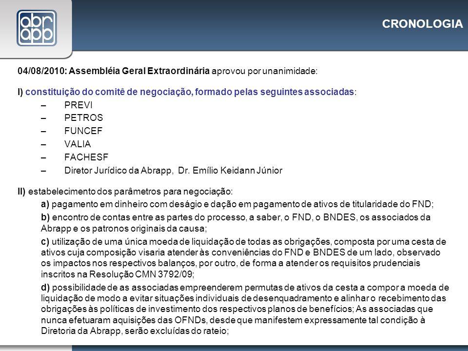 CRONOLOGIA 04/08/2010: Assembléia Geral Extraordinária aprovou por unanimidade: