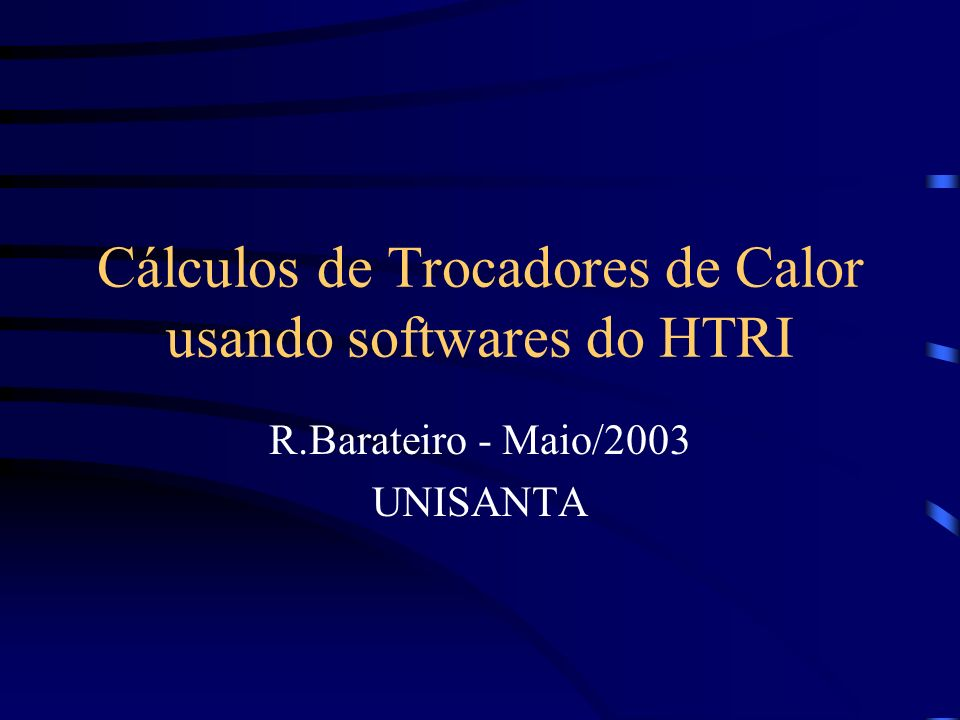 Cálculos de Trocadores de Calor usando softwares do HTRI