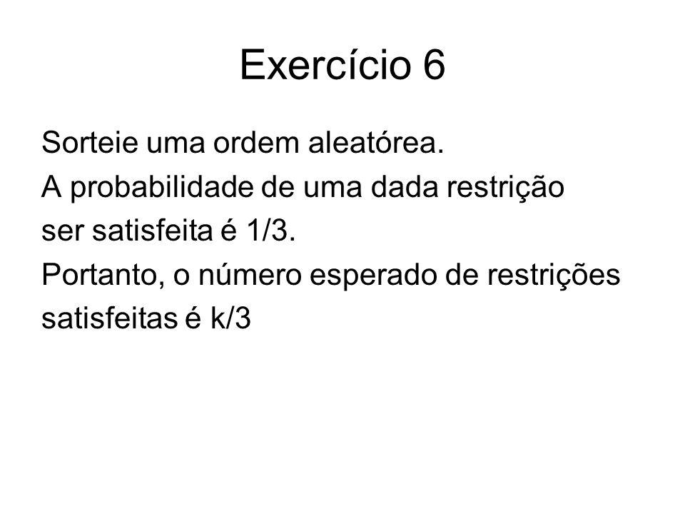 Exercício 6 Sorteie uma ordem aleatórea.