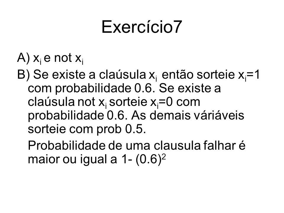Exercício7A) xi e not xi.