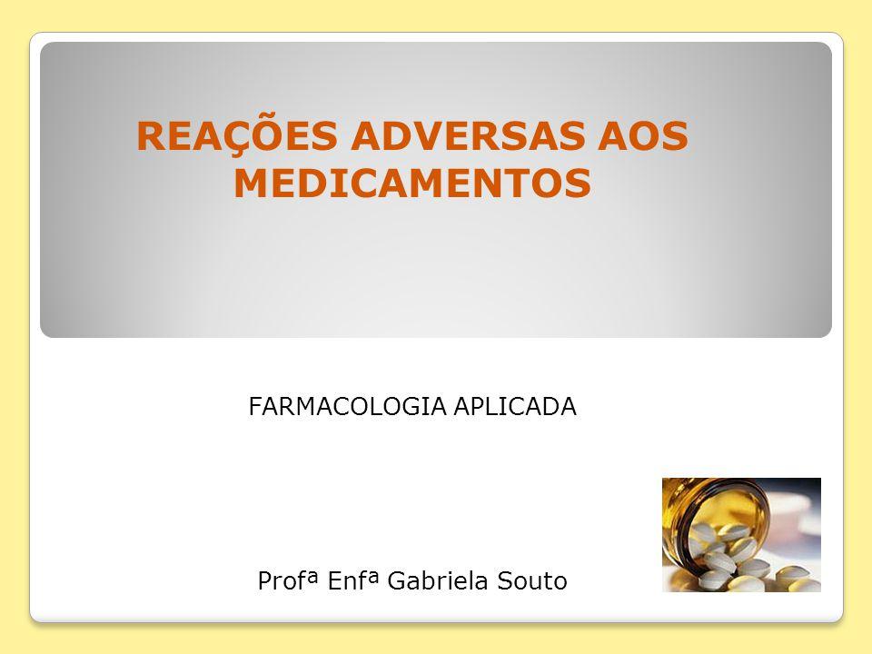 REAÇÕES ADVERSAS AOS MEDICAMENTOS