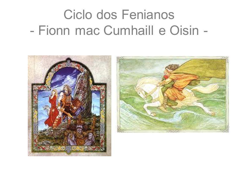 Ciclo dos Fenianos - Fionn mac Cumhaill e Oisin -