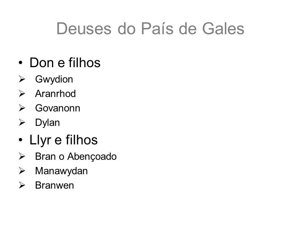 Deuses do País de Gales Don e filhos Llyr e filhos Gwydion Aranrhod