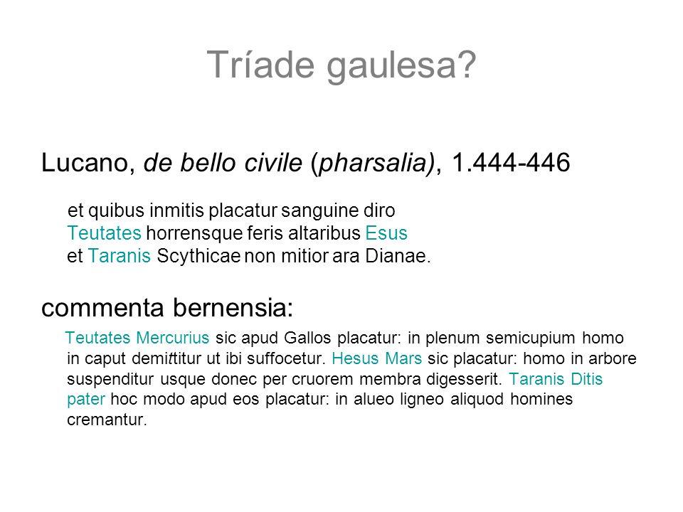 Tríade gaulesa Lucano, de bello civile (pharsalia), 1.444-446